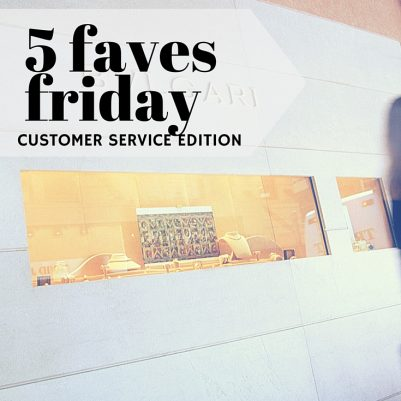 5 Faves Friday Customer Service Edition