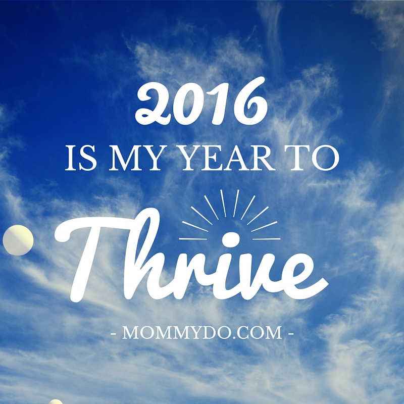 2016: My Year to Thrive
