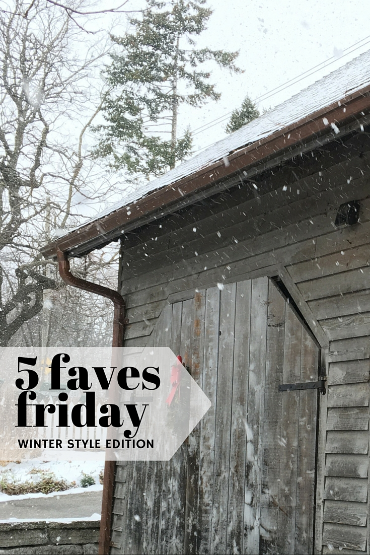 5 Faves Friday – Winter Style Edition